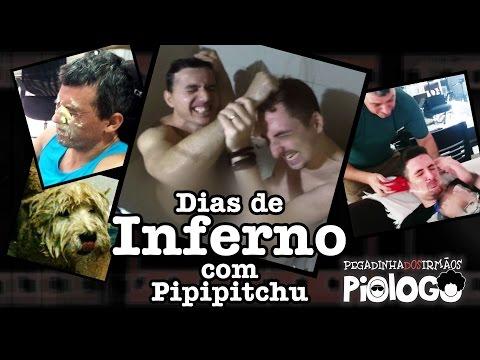 Pegadinha dos Irmãos Piologo - Dias de Inferno com Pipipitchu