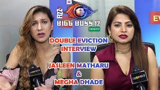 BIGG BOSS 12 DOUBLE EVICTION TODAY   Megha Dhade & Jasleen Matharu Eviction Interview