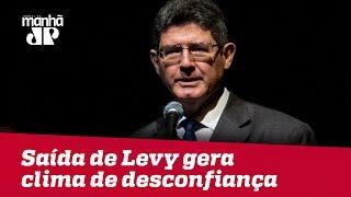 Debate: Saída de Joaquim Levy gera clima de desconfiança no governo
