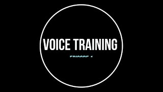Voice Training: Episode 9 @voicetraining