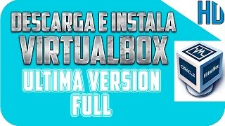 Como Descargar e Instalar VirtualBox Ultima version para Windows 7/8 32 y 64 BITS