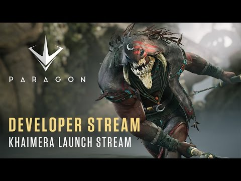 Paragon Developer Stream - Khaimera Launch