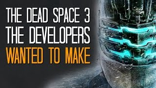 The Dead Space 3 the developers wanted to make - Here
