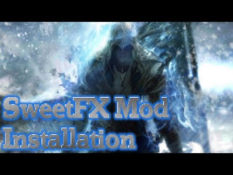 Assassin`s Creed III SweetFX Mod Installation Guide