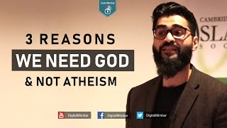 3 Reasons We Need God & Not Atheism – Imran Hussein