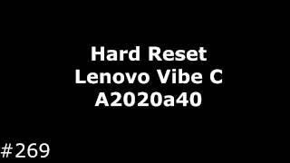 Hard Reset Lenovo Vibe C (Lenovo A2020a40)