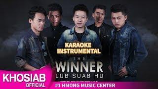 Lub Suab Hu - THE WINNER (KARAOKE/INSTRUMENTAL)
