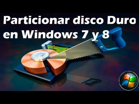 Particionar un Disco Duro en Windows 7 y 8 (Bien explicado) 2013