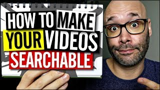 How to Make Your Videos Searchable So You Can Get More Views