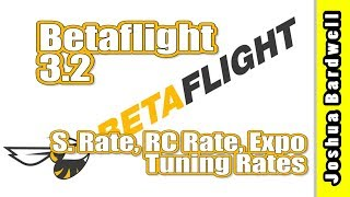 Betaflight Rates ... S.Rate, RC Rate, Expo | HOW TO TUNE RATES