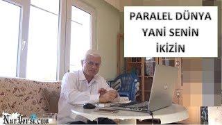 Hasan Akar - Paralel Dünya Yani Senin İkizin (Kısa Ders)