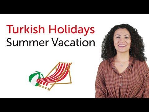 Turkish Holidays - Summer Vacation - Yaz tatili