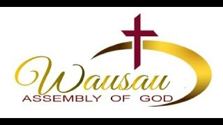 1/20/2019  Sunday Morning Service @ Wasuau Assembly of God with Pastor Danny Burns