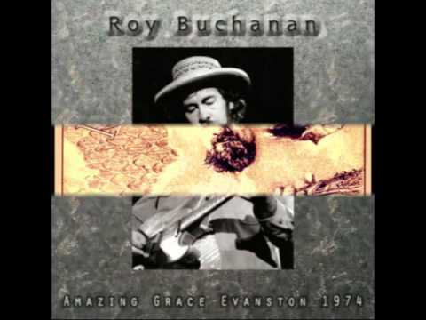 Roy Buchanan - 05 Change My Mind (1974 - Amazing Grace Evanston )