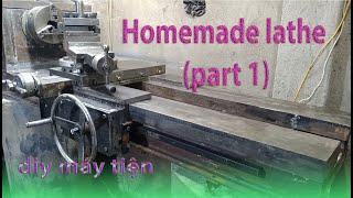 TỰ CHẾ MÁY TIỆN SẮT part 1 - homemade lathe part 1