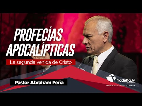 Abraham Pea - Profecias Apocalpticas - La Segunda Venida de Cristo