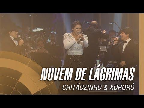 Chitãozinho & Xororó - Nuvem de lágrimas (Sinfônico 40 Anos) [Part. Especial Fafá de Belém]
