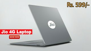 Jio की बड़ी खुशख़बरी Jio 4G Laptop 2019 Rs 599/- Buy Or Book Now | Launch Date