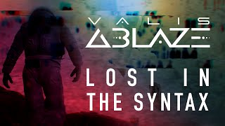 Valis Ablaze - Lost in the Syntax (2016 Single) - The Monolith Premiere