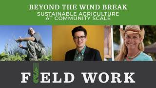 Beyond the Wind Break: Sustainable Ag at Community Scale