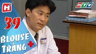 Blouse Trắng - Tập 39 | HTV Phim Tình Cảm Việt Nam Hay Nhất 2018