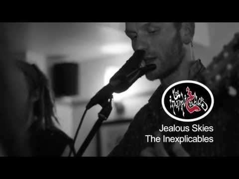 The Inexplicables - Jealous Skies
