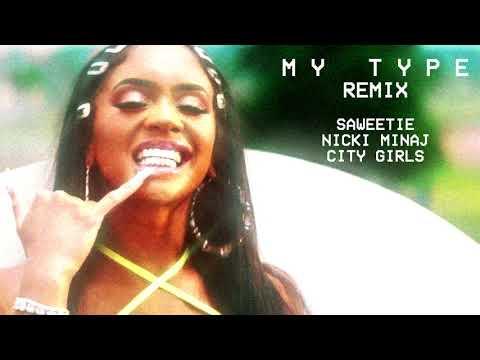 Saweeite Ft. Nicki Minaj, City Girls - My Type (Remix)