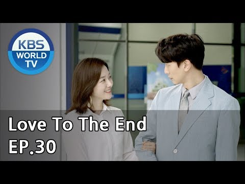Love To The End | 끝까지 사랑 EP.30 [SUB: ENG, CHN/2018.09.18]