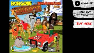 Watch Borgore Wild Out (feat. Waka Flocka Flame & Paige) video