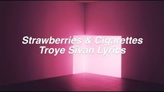 Download Lagu Strawberries & Cigarettes || Troye Sivan Lyrics Gratis STAFABAND