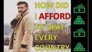 $$$ HOW I PAID FOR MY JOURNEY TO EVERY COUNTRY $$$
