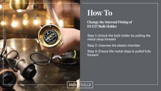 Industville: How to change the chamber of our Bulb Holder of the Brooklyn range