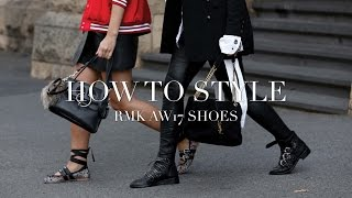 HOW TO STYLE: RMK AW17 SHOES / AD