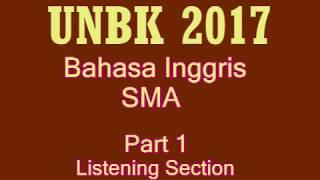 Bahasa Inggris Ujian Nasional  UNBK  2017  Listening.