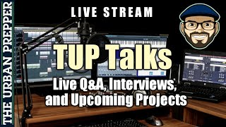 TUP Talks #1: Live Stream Q&A, Interview, and Prepping!