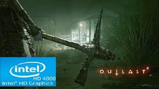 Outlast 2   Intel HD 4000   Core i3   Low Spec PC   First 25 Minutes