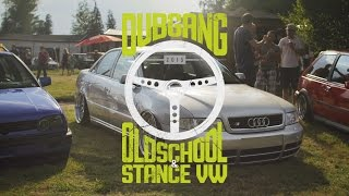 DUBGANG 2015 | Oldschool & Stance VW Meeting