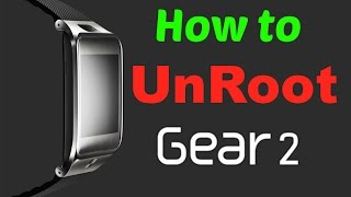 How to Unroot Gear 2! Simple and Quick Tutorial