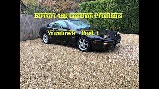 Ferrari 456 Common Problems - Windows Part 1