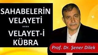 Prof. Dr. Şener Dilek - Hizmet Rehberi - Sh70 - Sahabelerin Velayeti, Velayet-i Kübra