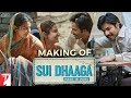 Making Of Sui Dhaaga   Made In India | Anushka Sharma | Varun Dhawan