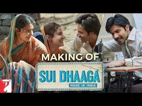 Making of Sui Dhaaga - Made In India | Anushka Sharma | Varun Dhawan | In Cinemas Now