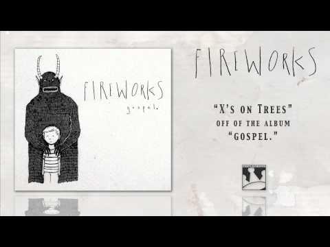 Fireworks - Xs On Trees