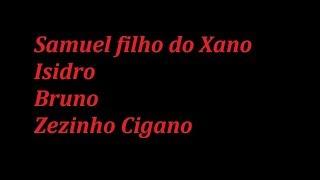 Nova musica cigana 2019-ZezinhoCigano -Samuel, filho do Xano-Isidro-Bruno