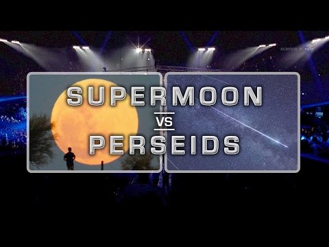 ScienceCasts: Perseid Meteors vs the Supermoon