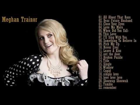 Best songs of meghan trainor meghan trainor s greatest hits 2014