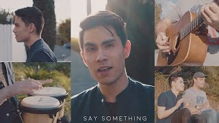 Download Lagu Say Something - Justin Timberlake ft. Chris Stapleton - Sam Tsui Cover Gratis STAFABAND
