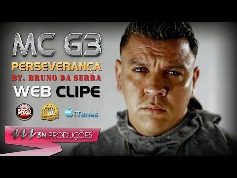 MC G3 - PERSEVERANÇA (3N PRODUÇÕES) WEB CLIPE