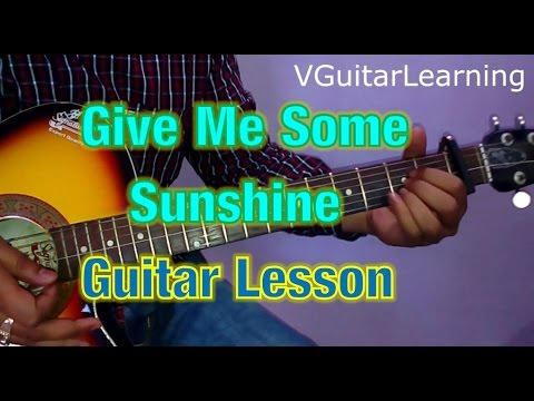Give Me Some Sunshine Guitar Lesson- Very Easy Guitar Tutorial...