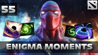 Dota 2 Enigma Moments Ep. 55